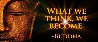 The Buddha Quotes: What We Think We Become