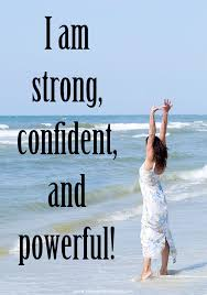 i am strong confident and powerful
