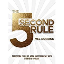 Mel Robbins Book; The 5 Second Rule, Transform your life, confidence and work with everyday courage- Click here to purchase now