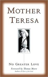 Mother Teresa Book; No Greater Love- Click here to purchase now
