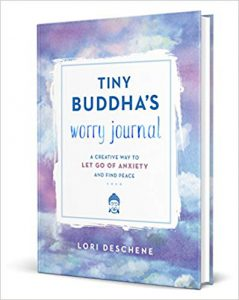 Lori Deschene Book; Tiny Buddha's Worry Journal- Click here to purchase now