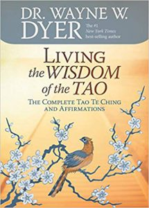 Wayne Dyer Book: Living The Wisdom Of The Tao- Click here to purchase now