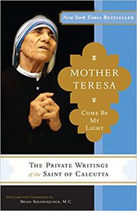 Mother Teresa, Come be my light Book; The Private Writings of the Saint of Calcutta- Click here to purchase now