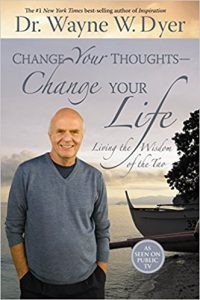 Wayne Dyer Book: Change Your Thoughts Change Your Life-Living the wisdom of the Tao- Click here to purchase now
