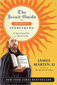 James Martin's Book; The Jesuit Guide To Almost Anything, A Spirituality For Real Life- Click here to purchase now