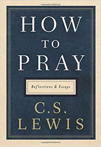 C>S> Lewis's Book; How To Pray-Click here to purchase now