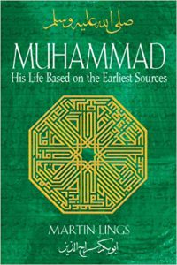 Martin Lings Book; His Life Based On The Earliest Sources- Click here to purchase now