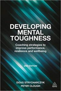 Doug Strycharczk and Peter Clough Book: Developing Mental Toughness- Click here to purchase now