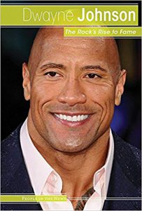 Dwayne Johnson Book: The Rocks Rise To Fame- Click here to purchase now
