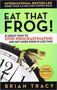 Brian Traceys Book: Eat That Frog- 21 Ways to stop procrastinating and get more done in less time- Click here to purchase noe