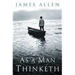 James Allen Book: As A Man Thinketh- Click here to purchase now