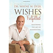 Wayne Dyer Book: Wishes Fulfilled-Mastering the Art Of Manifesting- Click here to purchase now
