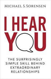 Book: I Hear You- Michael S. Sorenson- Click here to purchase Now!