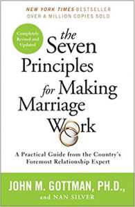 Book: The Seven Principle For making A Marriage Work- John M Gottman. Phd- click Here To Purchase Now