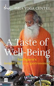 Sadhgurus Book: A Taste Of Wellbeing-Click Here to Purchase Now