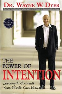 Dyers Book: The Power Of Intention-Click Here To Purchase Now