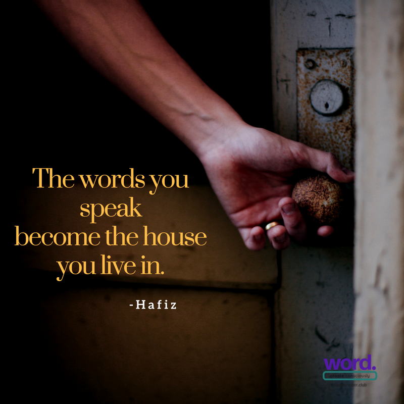 the words you use become the house you live in